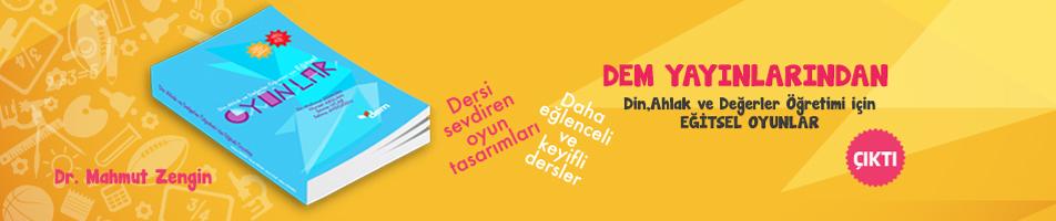 DEM Yayınlarından, Din, Ahlak ve Değerler Öğretimi için EĞİTSEL OYUNLAR kitabı çıktı.